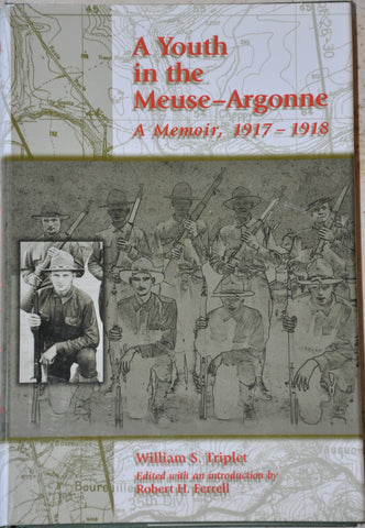 A Youth in the Meuse-Argonne: A Memoir, 1917-1918 HC DJ by William S. Triplet