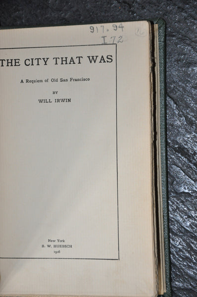 The City That Was: A Requiem of Old San Francisco by Will Irwin 1906