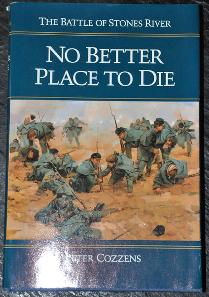 The Battle of Stones River: No Better Place to Die by Peter Cozzens