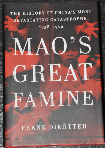 Mao's Great Famine by Frank Dikotter Hardcover with Dust Jacket.