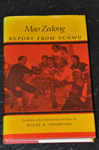 Mao Zedong: Report from Xunwu Translated by Roger Thompson Hardcover with Dust Jacket