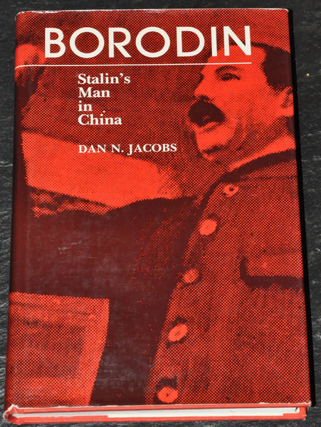 Borodin: Stalin's Man in China by Dan N. Jacobs Hardcover with Dust Jacket