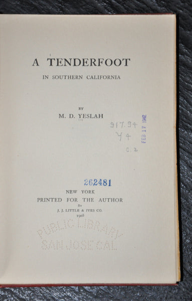 A Tenderfoot in Southern California By Mina Deane Yeslah First Edition 1908 Signed