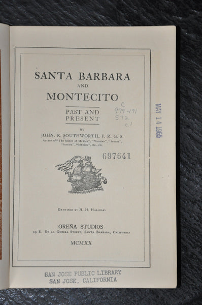 Santa Barbara and Montecito: Past and Present by John R Southworth 1920 Edition