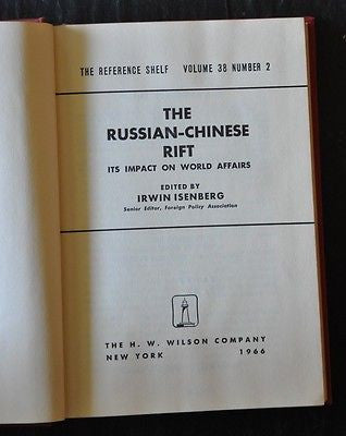 The Russian Chinese Rift: Its Impact on World Affairs. Edited by Irwin Isenberg.