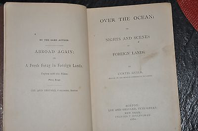 Over the Ocean : or Sights and Scenes in Foreign Lands. 1880. Curtis Guild.