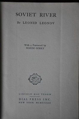 Soviet River by Leonid Leonov, Forward by Maxim Gorky. 1st English Edition.