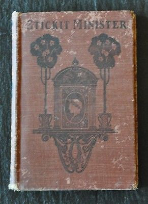 The Stickit Minister by S.R. Crockett. 1898 edition.