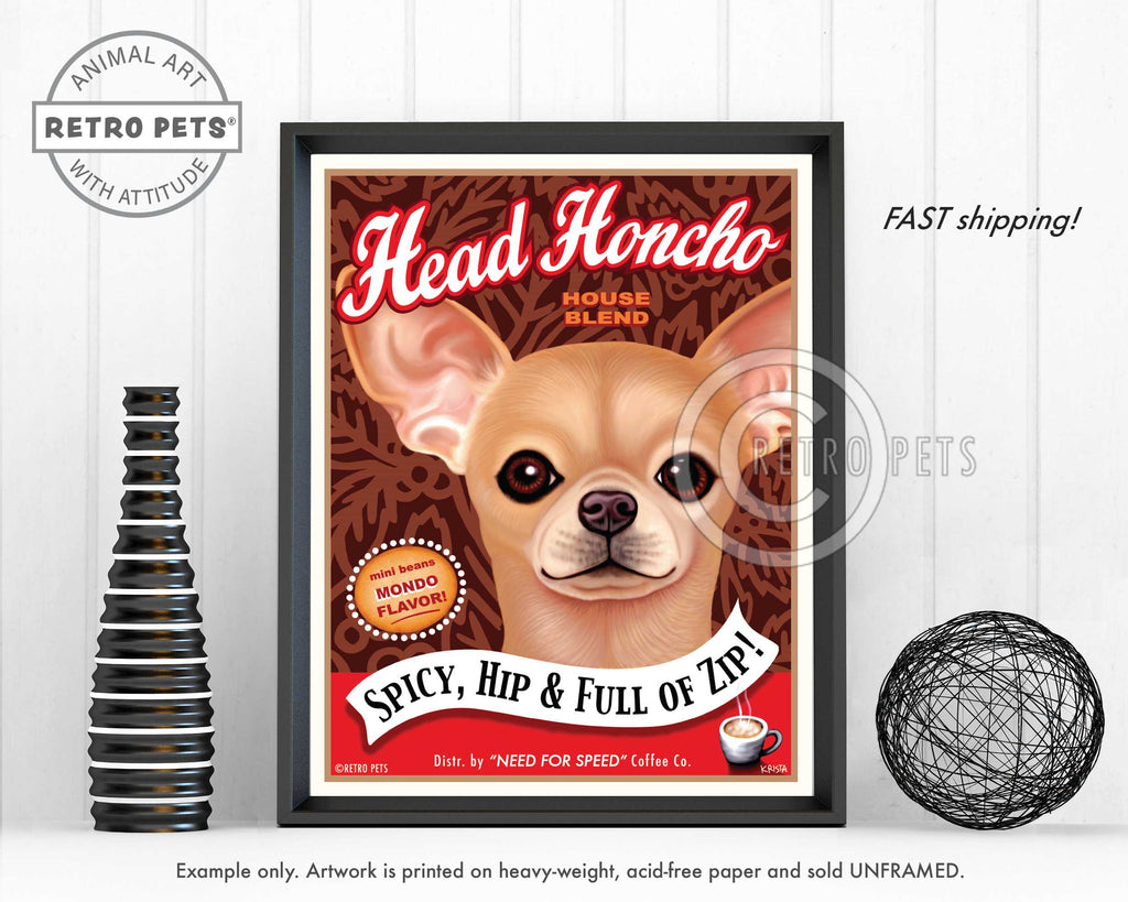 "Chihuahua Art ""Head Honcho Coffee"" Art Print by Krista Brooks"