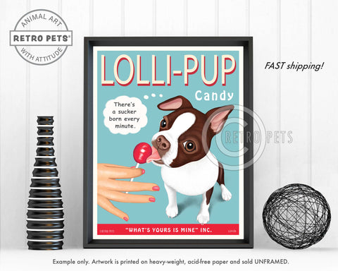 "Boston Terrier Art - Brown & White ""Lolli-PUP"" Art Print by Krista Brooks"