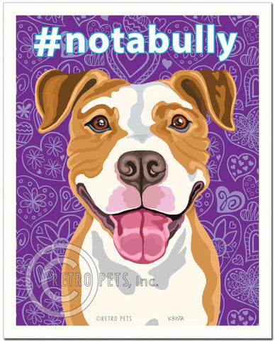 "Pit Bull Terrier Art ""#notabully"" Art Print by Krista Brooks"