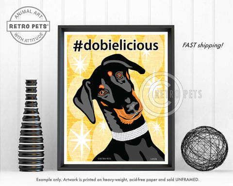 "Doberman Pinscher Art ""#dobielicious"" Art Print by Krista Brooks"