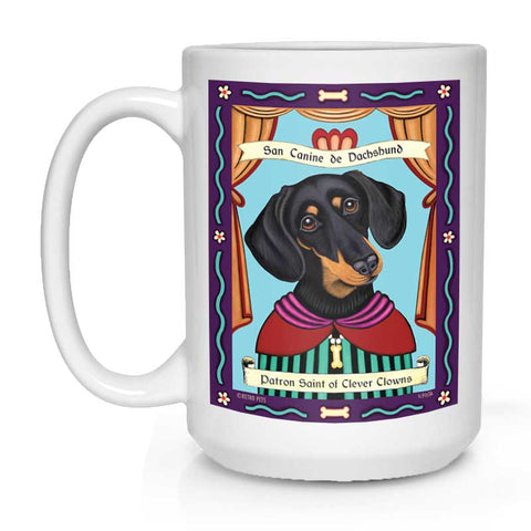 "Dachshund Art ""Saint of Clever Clowns"" 15 oz. White Mug"