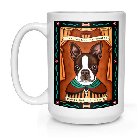 "Boston Terrier Art (Brown and White) ""Saint of Tenacity"" 15 oz. White Mug"