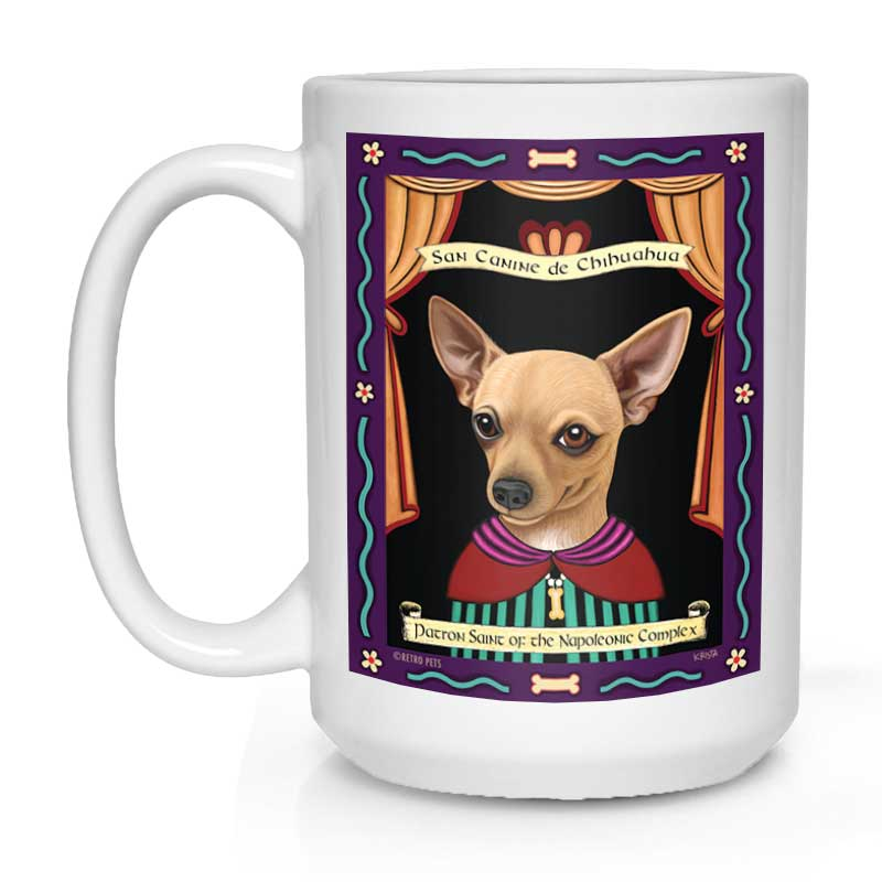 "Chihuahua Art (Buff) ""Saint of the Napoleonic Complex"" 15 oz. White Mug"