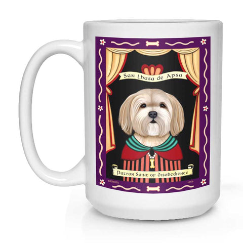 "Lhasa Apso Art ""Saint of Disobedience"" 15 oz. White Mug"