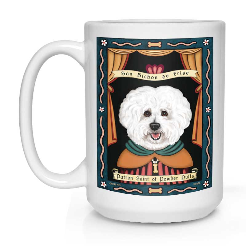 "Bichon Frise Art ""Saint of Powder Puffs"" 15 oz. White Mug"