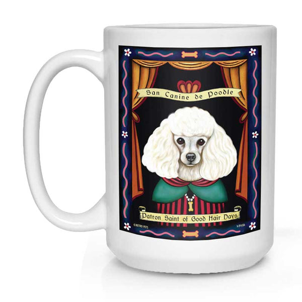 "Poodle Art ""Saint of Good Hair Days"" 15 oz. White Mug"