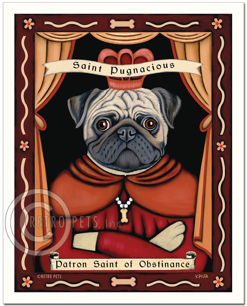 "Pug Art ""Patron Saint of Obstinance"" Patron Pooch Art Print by Krista Brooks"