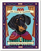 "Load image into Gallery viewer, Dachshund Art ""Saint of Clever Clowns"" Art Print by Krista Brooks"