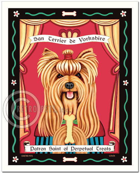 "Yorkshire Terrier Art ""Saint of Perpetual Treats"" Show-cut - Patron Pooch Art Print by Krista Brooks"