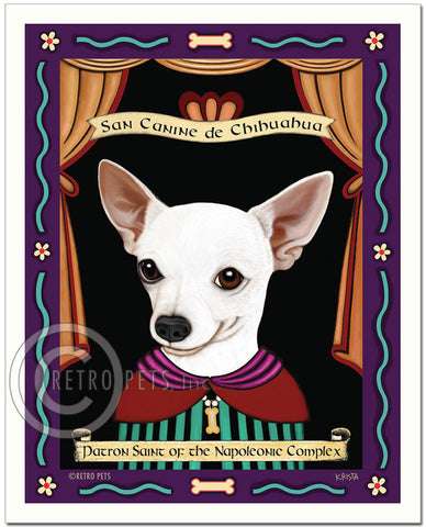 "Chihuahua Art - White ""Patron Saint of the Napoleonic"" Art Print by Krista Brooks"