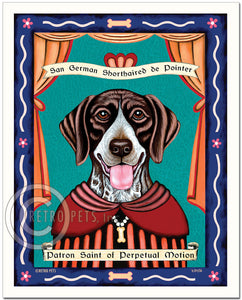 "German Shorthair Pointer Art ""Patron Saint of Perpetual Motion"" Art Print by Krista Brooks"