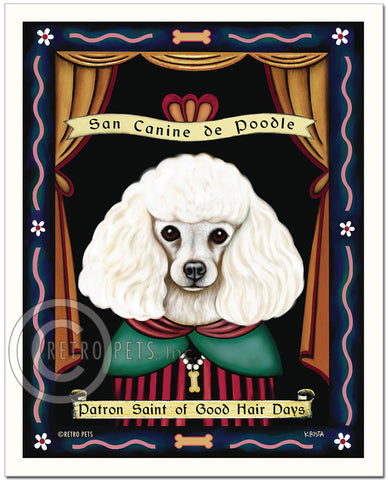 "Poodle Art ""Patron Saint of Good Hair Days"" Art Print by Krista Brooks"