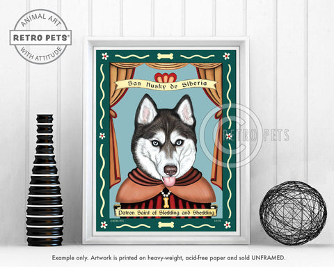 "Siberian Husky Art - Blue Eyes ""Saint of Sledding & Shedding"" Art Print by Krista Brooks"