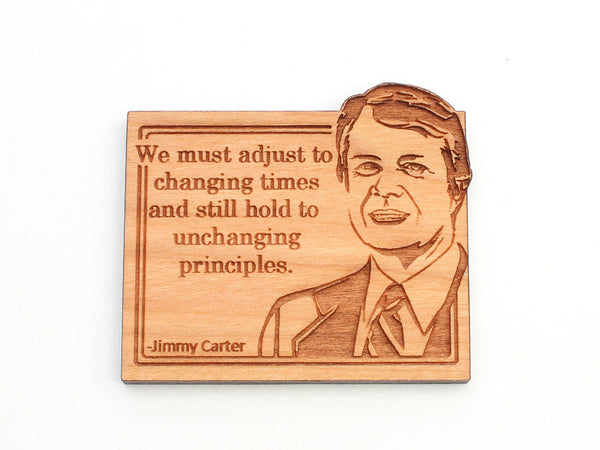 Jimmy Carter Quote Magnet - Nestled Pines