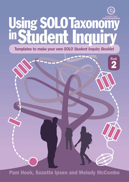 SOLO Taxonomy in Student Inquiry. Book 2 Templates to make your own SOLO Student Inquiry Booklet