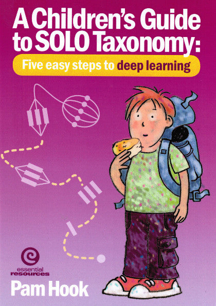 A Children's guide to SOLO Taxonomy: Five easy steps to deep learning.