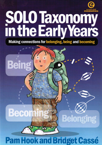 SOLO Taxonomy in the Early Years. Making connections for belonging, being and becoming.