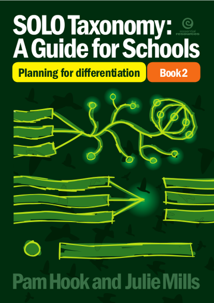 SOLO Taxonomy: A Guide for Schools. Book 2. Planning for Differentiation.