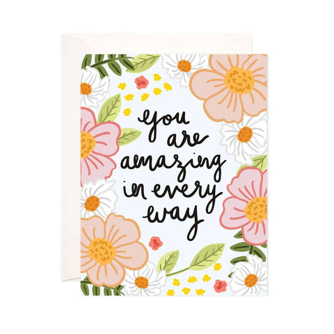 Encouragement Card - You Are Amazing in Every Way