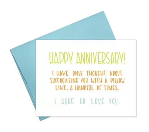Funny Anniversary Card - I Sure Do Love You