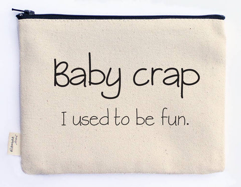 Canvas Zipper Pouch - Baby Crap. I Used to Be Cool.