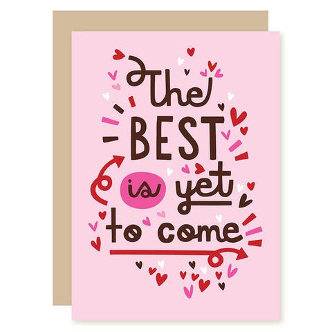 Valentine's Day Card - The Best is Yet to Come