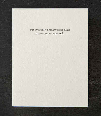 Funny Greeting Card - I'm Suffering from an Extreme Case