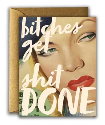Motivational Card - Bitches Get Shit Done