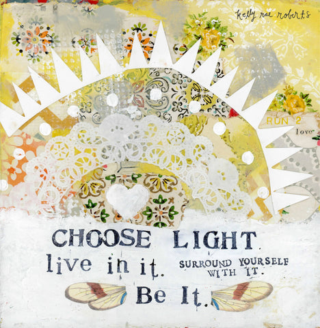 Kelly Rae Roberts Art Print - Choose Light