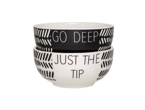 Go Deep/Just the Tip Dip Bowls