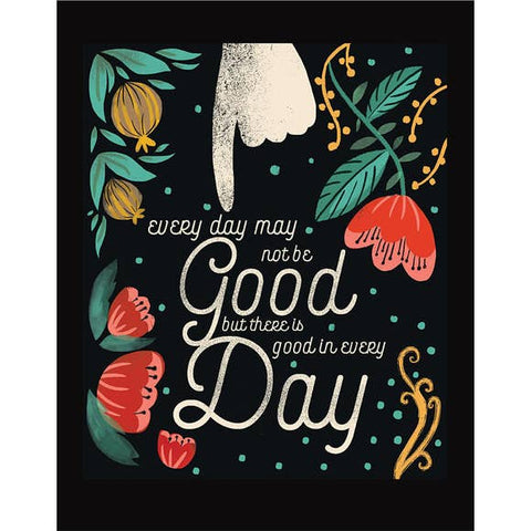 Art Print - Good in Every Day