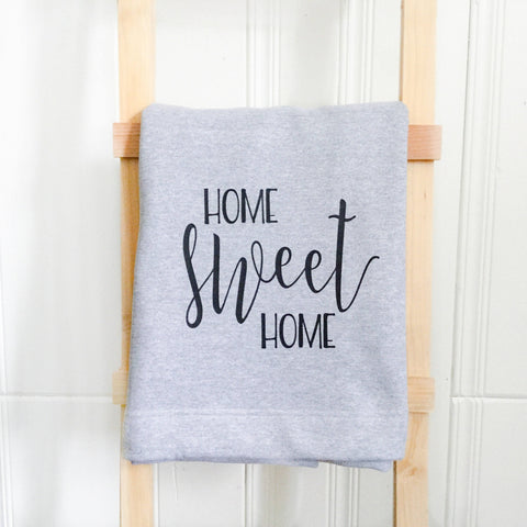 Home Sweet Home Sweatshirt Blanket