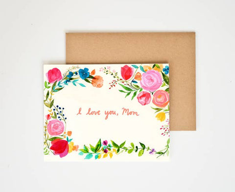Mother's Day Card - I Love You, Mom