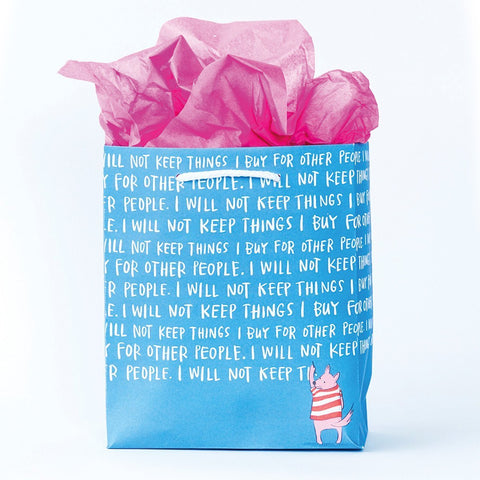Gift Bag - I Will Not Keep the Things I Buy for Other People