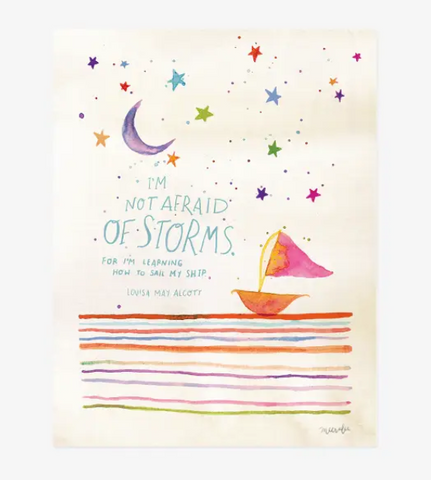 Art Print - I'm Not Afraid of Storms