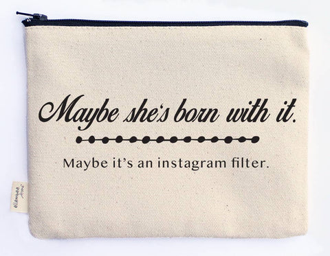 Canvas Zipper Pouch - Maybe She's Born With It