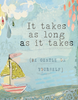 Kelly Rae Roberts Art Print - It Takes as Long as it Takes