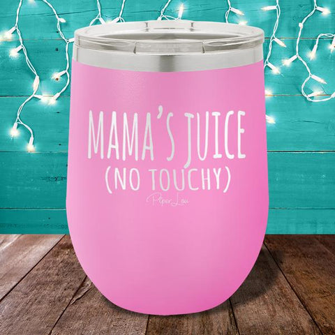 Stainless Steel Wine Tumbler - Mama's Juice (No Touchy)